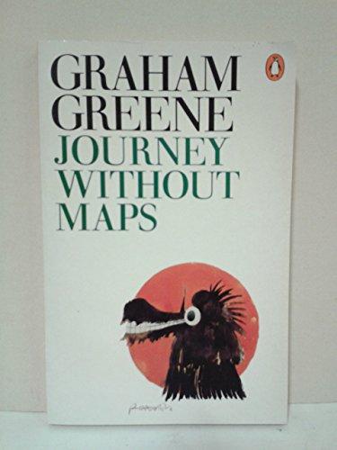 Journey Without Maps: Greene, Graham