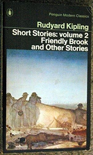 Short Stories 2: The Friendly Brook and: Kipling, Rudyard