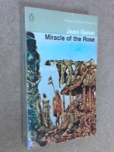 Miracle of the Rose (Modern Classics): Genet, Jean
