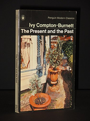 The Present and the Past (Modern Classics): Compton-Burnett, Ivy