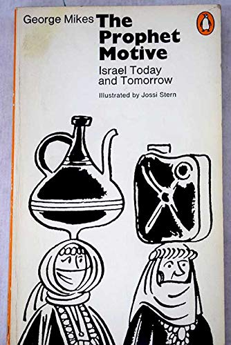9780140033557: The Prophet Motive: Israel Today And Tomorrow