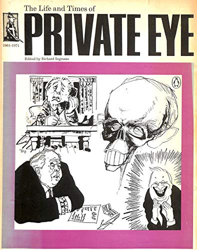 The Life and Times of Private Eye, 1961-1971;: Ingrams, Richard