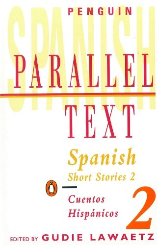 9780140033786: Spanish Short Stories: Cuentos Hispanicos: Volume 2 (Penguin Parallel Text Series)