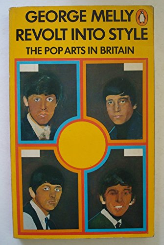9780140033946: Revolt into Style: Pop Arts in Britain