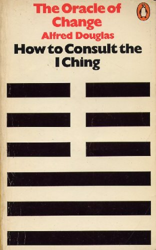 9780140033977: The Oracle of Change: How to Consult the I Ching