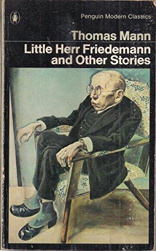 Little Herr Friedemann And Other Stories (Modern: Mann, Thomas