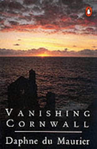 VANISHING CORNWALL The Spirit and History of an Ancient Land