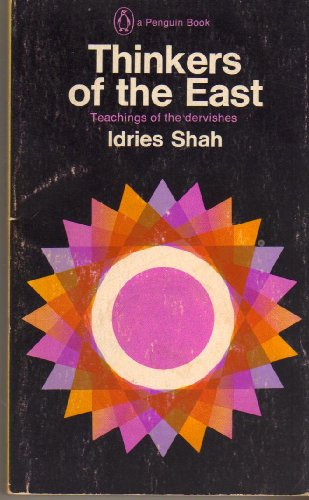 Thinkers of the East: Shah, Idries