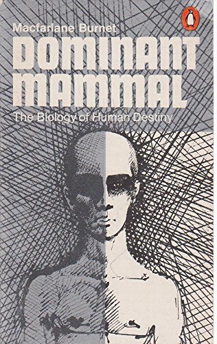 9780140034226: Dominant Mammal - The Biology Of Human Destiny