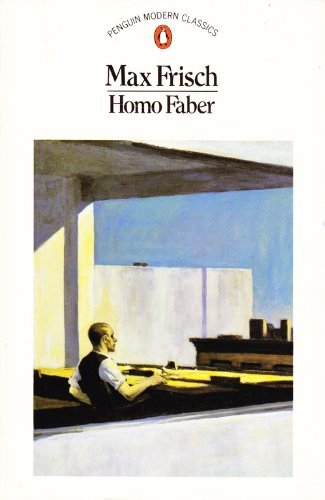 Homo Faber : A Report By Max: Frisch, Max (trans.Michael