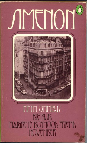 9780140034325: Simenon Fifth Omnibus - Big Bob, Maigret's Boyhood Friend, & November [ No. 5 ]