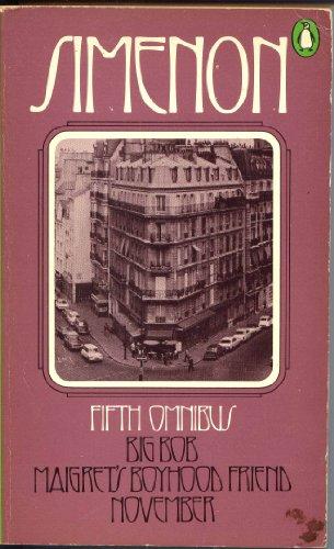 9780140034325: Simenon Fifth Omnibus - Big Bob, Maigret's Boyhood Friend, & November [ No. 5 ]
