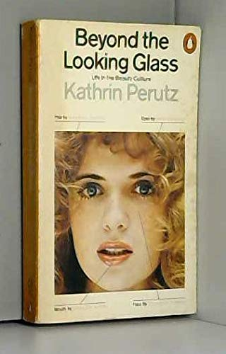 9780140034349: Beyond the Looking Glass: Life in the Beauty Culture