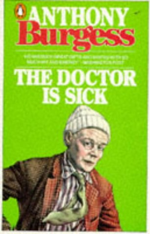 The Doctor is Sick: Anthony Burgess