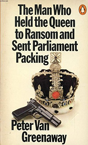 9780140034431: The Man Who Held the Queen to Ransom and Sent Parliament Packing