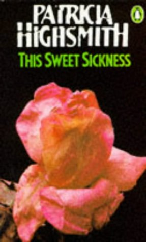 9780140034691: This Sweet Sickness