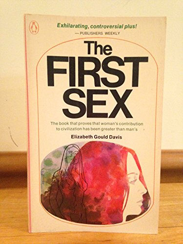 9780140035049: The First Sex