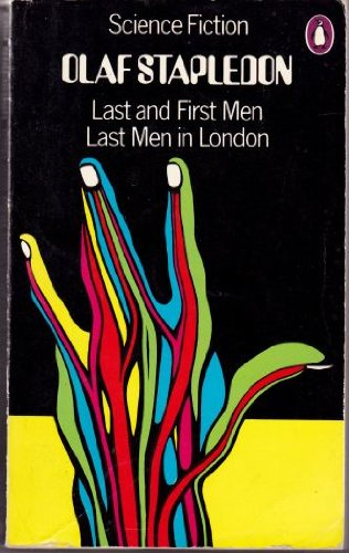 Last and First Men and Last Men: Stapledon, Olaf