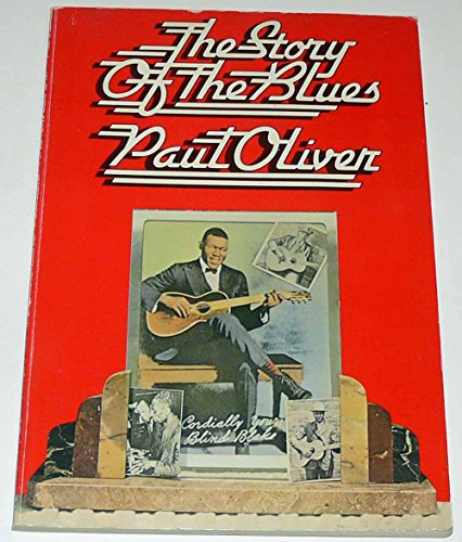 The Story of the Blues: Paul Oliver