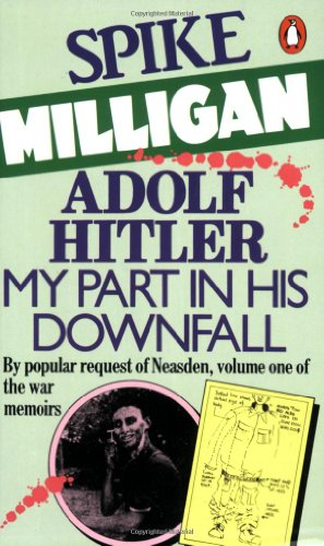 9780140035209: Adolf Hitler: My Part in his Downfall