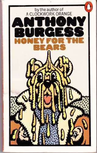Honey for the Bears: Burgess, Anthony