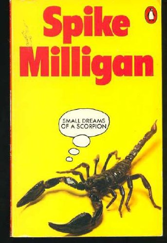 Small Dreams of a Scorpion. With Illustrations by Spike and Laura Milligan