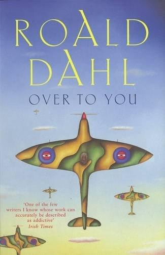 Over to You: Ten Stories of Flyers: Roald Dahl