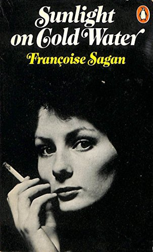 Sunlight on Cold Water: Francoise Sagan