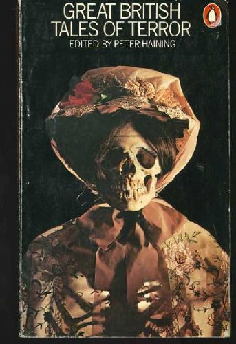 Great British Tales of Terror : Gothic: Haining, Peter