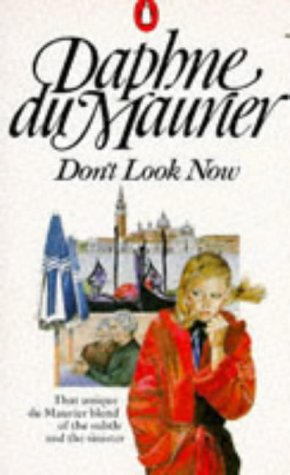 9780140035902: Don't Look Now and Other Stories: Not After Midnight; A Border-Line Case; The Way of the Cross; The Breakthrough