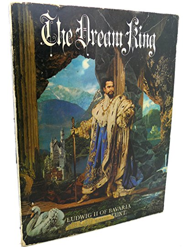 9780140036060: The Dream King: Ludwig II of Bavaria