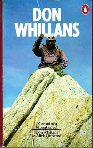 Don Whillans : Portrait of a Mountaineer: Whillans, Don; Ormerod, Alick