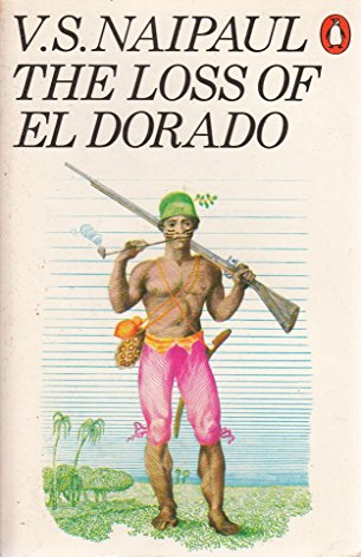 9780140036411: The Loss of El Dorado: A History