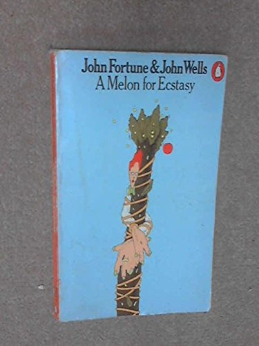 A Melon for Ecstasy (9780140036619) by John John Wells and Fortune