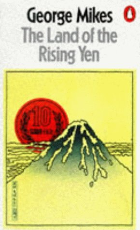 9780140036794: The Land Of The Rising Yen