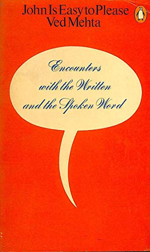John is Easy to Please: Encounters with: Mehta, Ved