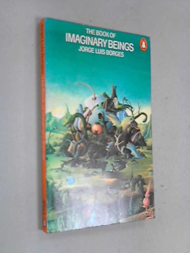 9780140037098: The Book of Imaginary Beings