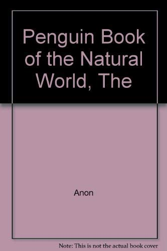 9780140037142: The Penguin Book of the Natural World