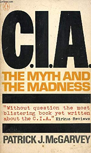 9780140037531: C.I.A.: The Myth and the Madness