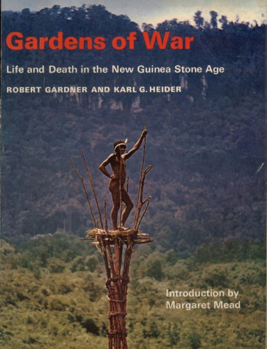 Gardens of War : Life and Death in the New Guinea Stone Age
