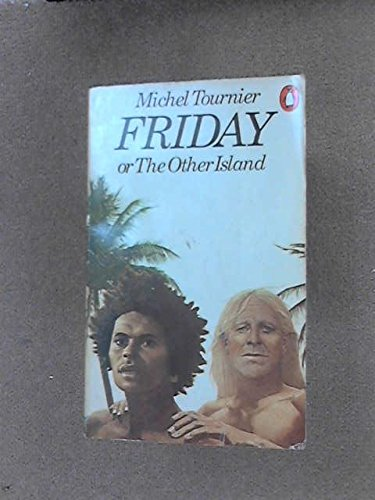 Friday or the Other Island: Tournier, Michel