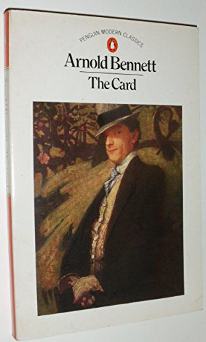 The Card: A Story of Adventure in: Bennett, Arnold