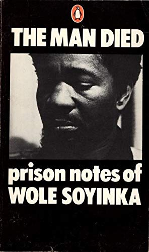 9780140038460: Man Died: Prison Notes of Wole Soyinka