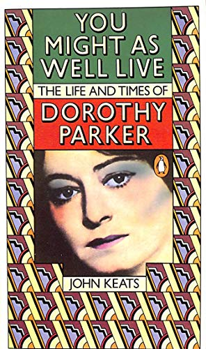 9780140038576: You Might As Well Live: The Life And Times of Dorothy Parker