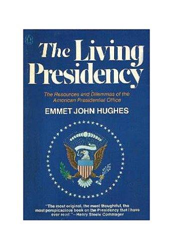 The Living Presidency: Hughes, Emmet John