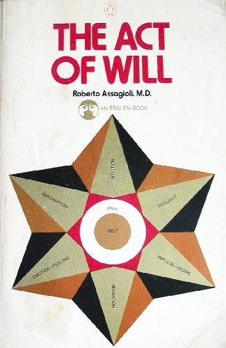 9780140038668: Assagioli Roberto : Act of Will