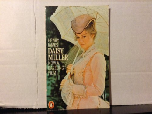 daisy miller - now a dazzling film - james , henry