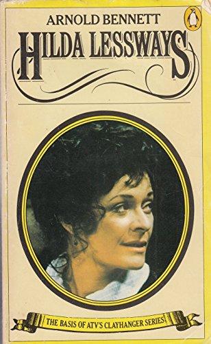 Hilda Lessways (Clayhanger series): Bennett, Arnold