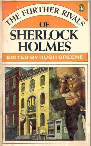 9780140038910: The Further Rivals of Sherlock Holmes