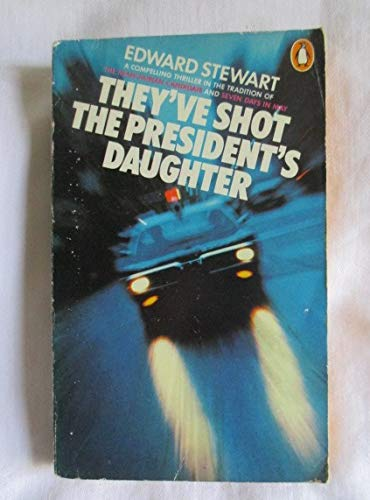 9780140039009: They've Shot the President's Daughter